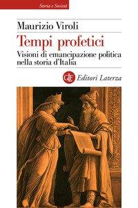 Tempi profetici. Visioni di emancipazione politica nella storia d'Italia