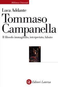 Tommaso Campanella. Il filosofo immaginato, interpretato, falsato
