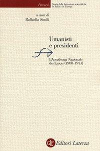 Umanisti e presidenti. L'Accademia Nazionale dei Lincei (1900-1933)