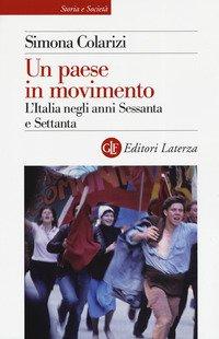 Un paese in movimento. L'Italia negli anni Sessanta e Settanta