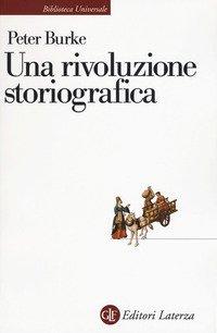 Una rivoluzione storiografica. La scuola delle «Annales» (1929-1989)