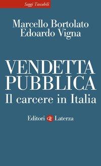 Vendetta pubblica. Il carcere in Italia