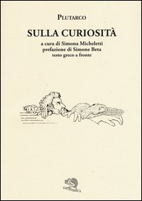 Sulla curiosità. Testo greco a fronte