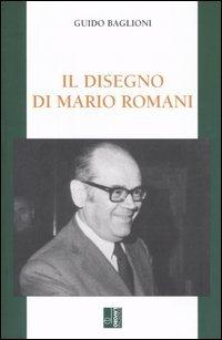 Il disegno di Mario Romani. Economia, impresa, sindacato