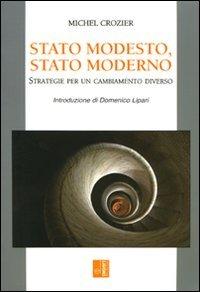 Stato modesto, stato moderno. Strategie per un cambiamento diverso