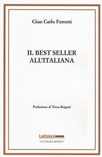 Il best seller all'italiana. Fortune e formule del romanzo «di qualità»