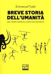 Breve storia dell'umanità. Dall'homo sapiens all'homo oeconomicus