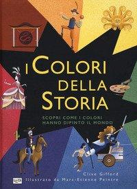 I colori della storia. Scopri come i colori hanno dipinto il mondo