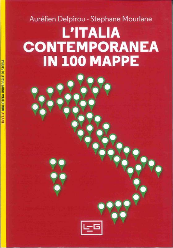 L'Italia contemporanea in 100 mappe