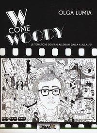 W come Woody. Le tematiche dei film alleniani dalla A alla W