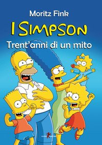 I Simpson. Trent'anni di un mito