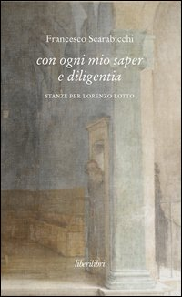 Con ogni mio saper e diligentia. Stanze per Lorenzo Lotto