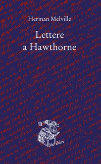 Lettere a Hawthorne. Testo inglese a fronte