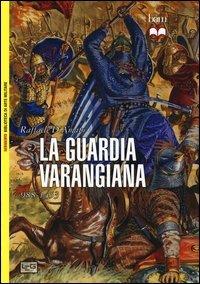La guardia Varangiana 988-1453