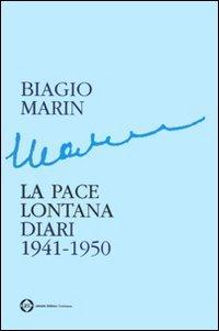 La pace lontana. Diari 1941-1950