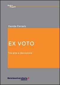 Ex voto. Tra arte e devozione