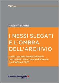 I nessi slegati e l'ombra dell'archivio. Analisi strutturale dell'Archivio postunitario del comune di Firenze fra il 1865 e il 1876