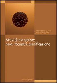 Attività estrattive: cave, recuperi, pianificazione. Il P.r.a.e. della regione Campania
