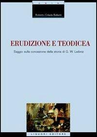 Erudizione e teodicea. Saggio sulla concezione della storia di G. W. Leibniz