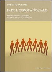 Fare l'Europa sociale. Dimensione sociale europea e welfare nazionali in relazione