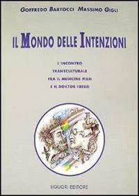 Il mondo delle intenzioni. L'incontro transculturale fra il medicine man e il doktor Freud