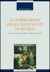 La formazione degli insegnanti di musica. Il tirocinio tra prassi didattica e riflessione teorica