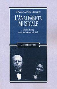 L'analfabeta musicale. Eugenio Montale da «Accordi» a «Prime alla Scala»