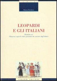 Leopardi e gli italiani. Ricerche sul «Discorso sopra lo stato presente dei costumi degl'italiani»