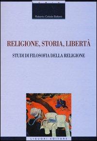 Religione, storia, libertà. Studi di filosofia della religione
