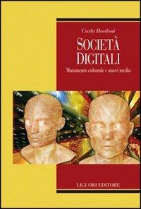 Società digitali. Mutamento culturale e nuovi media