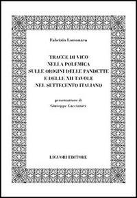 Tracce di Vico nella polemica sulle origini delle pandette e delle XII tavole nel Settecento italiano