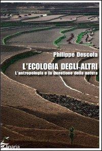 L'ecologia degli altri. L'antropologia e la questione della natura