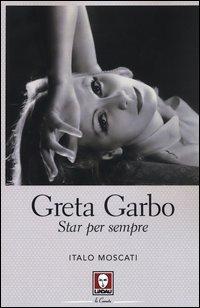 Greta Garbo. Star per sempre