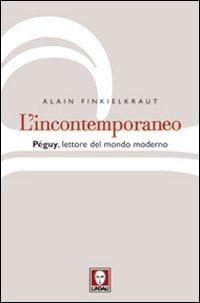 L'incontemporaneo: Péguy, lettore del mondo moderno