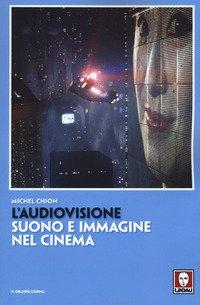 L'audiovisione. Suono e immagine nel cinema