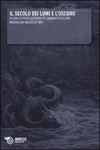 Il secolo dei lumi e l'oscuro
