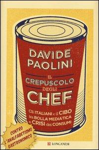 Il crepuscolo degli chef. Gli italiani e il cibo tra bolla mediatica e crisi dei consumi