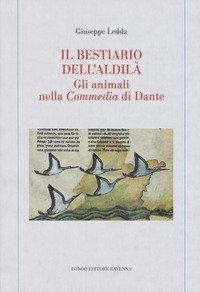 Il bestiario dell'aldilà. Gli animali nella Commedia di Dante