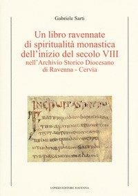 Un libro ravennate di spiritualità monastica dell'inizio del secolo VIII nell'Archivio storico diocesano di Ravenna-Cervia