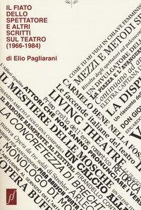 Il fiato dello spettatore e altri scritti sul teatro (1966-1984)
