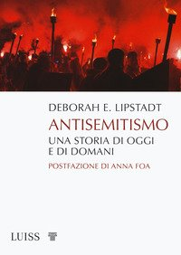 Antisemitismo. Una storia di oggi e di domani