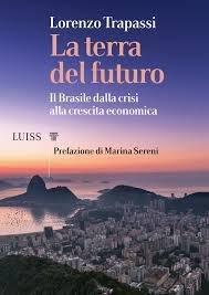 La terra del futuro. Il Brasile dalla crisi alla...