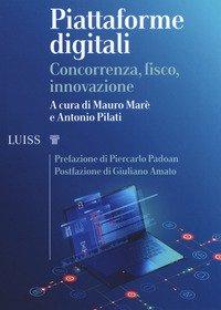 Piattaforme digitali. Concorrenza, fisco, innovazione