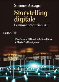 Storytelling digitale. Le nuove produzioni 4.0