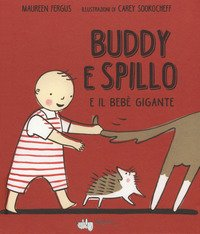 Buddy e Spillo e il bebè gigante