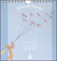 Il Piccolo Principe. Calendario con cartoline 2007