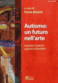 Autismo: un futuro nell'arte. Quando il talento supera la disabilità