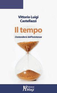 Il tempo. L'estendersi dell'esistenza