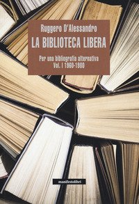 La biblioteca libera. Per una bibliografia alternativa