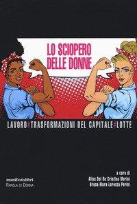 Lo sciopero delle donne. Lavoro # Trasformazioni del capitale # Lotte